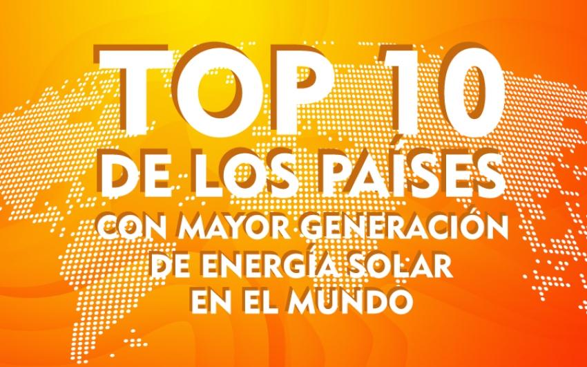 Top 10 de los países con mayor generación de energía solar en el mundo