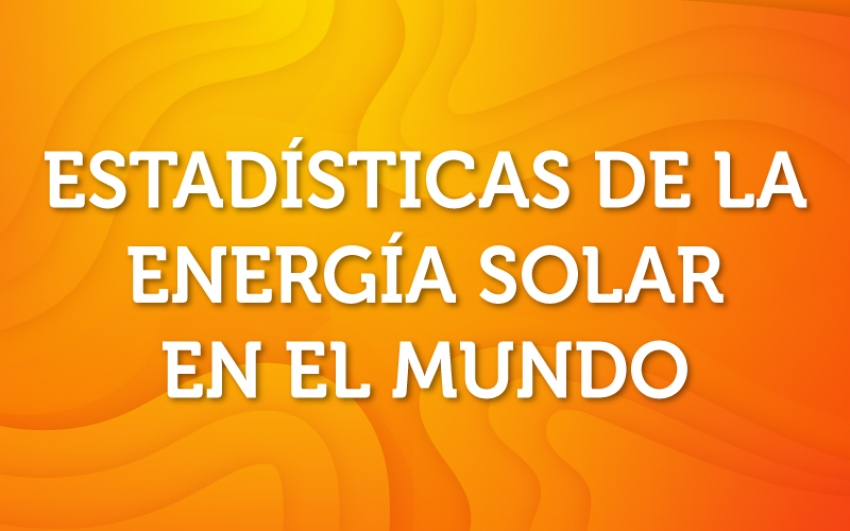 Estadísticas de la energía solar en el mundo